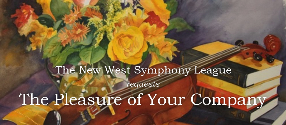 The New West Symphony League requests The Pleasure of Your Company