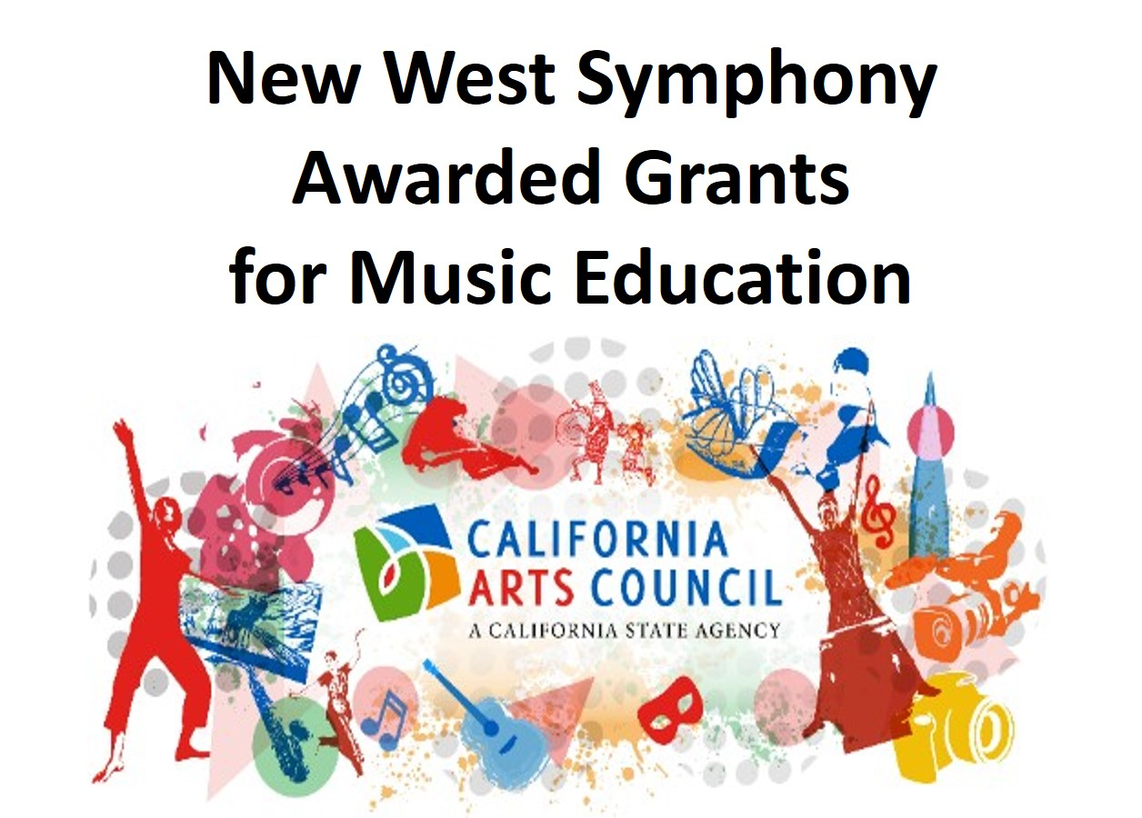 New West Symphony awarded grants for music education by the California Arts Council, a California State Agency.
