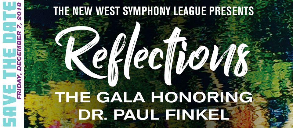 Reflections: The Gala Honoring Dr. Paul Finkel - presented by the New West Symphony League