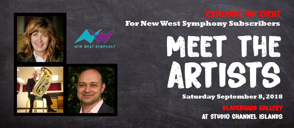 Meet the Artists - Saturday, September 8, 2018 - Exclusive VIP Event for New West Symphony Subscribers - Blackboard Gallery, at Studio Channel Islands