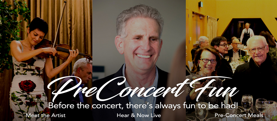 Pre-Concert Fun! Meet the Artist, Hear & Now Live, and Pre-Concert Meals